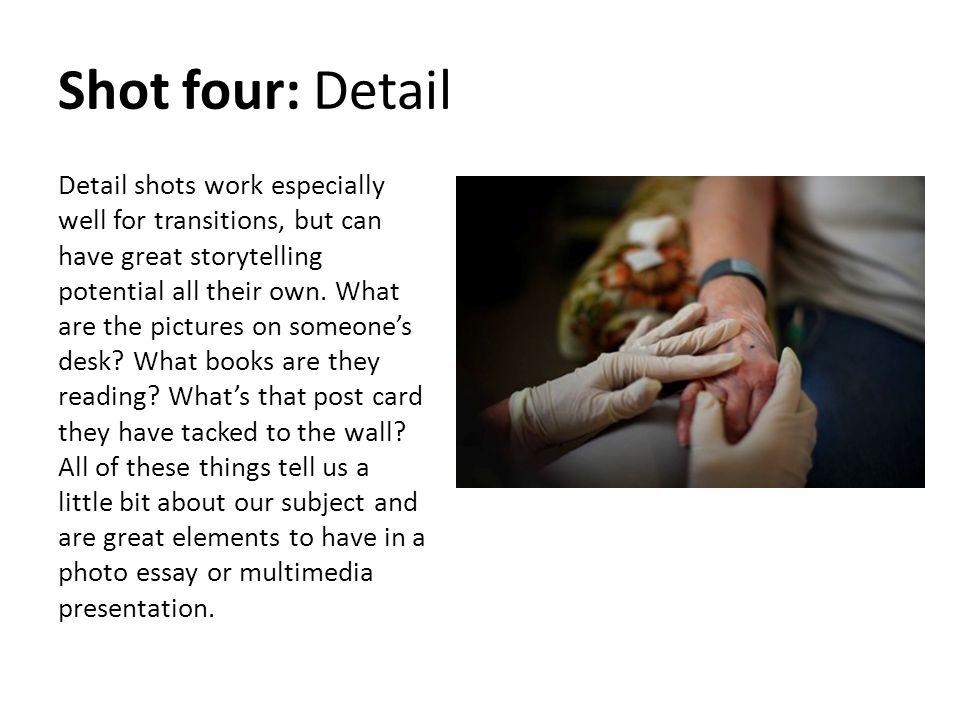 Shot four: Detail
