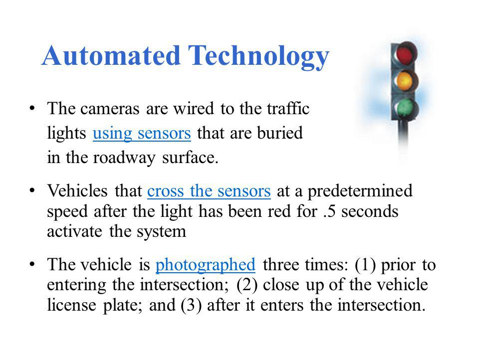 Automated Technology The cameras are wired to the traffic