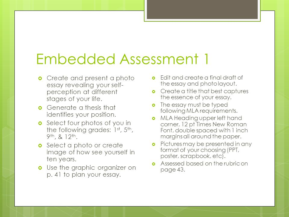 Embedded Assessment 1 Create and present a photo essay revealing your self-perception at different stages of your life.