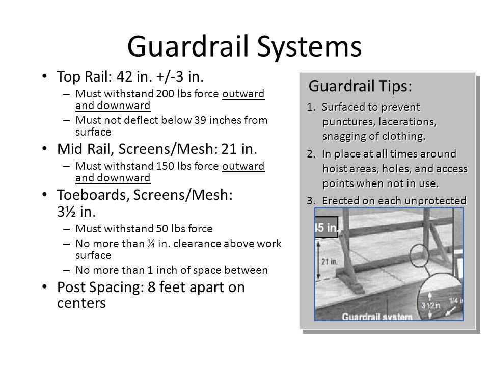 Guardrail Systems Guardrail Tips: Top Rail: 42 in. +/-3 in.