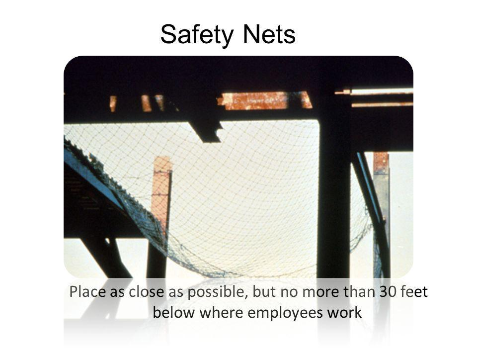 Safety Nets Reference 1926.502(c) How do safety net systems protect me