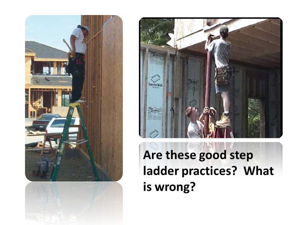 Are these good step ladder practices What is wrong