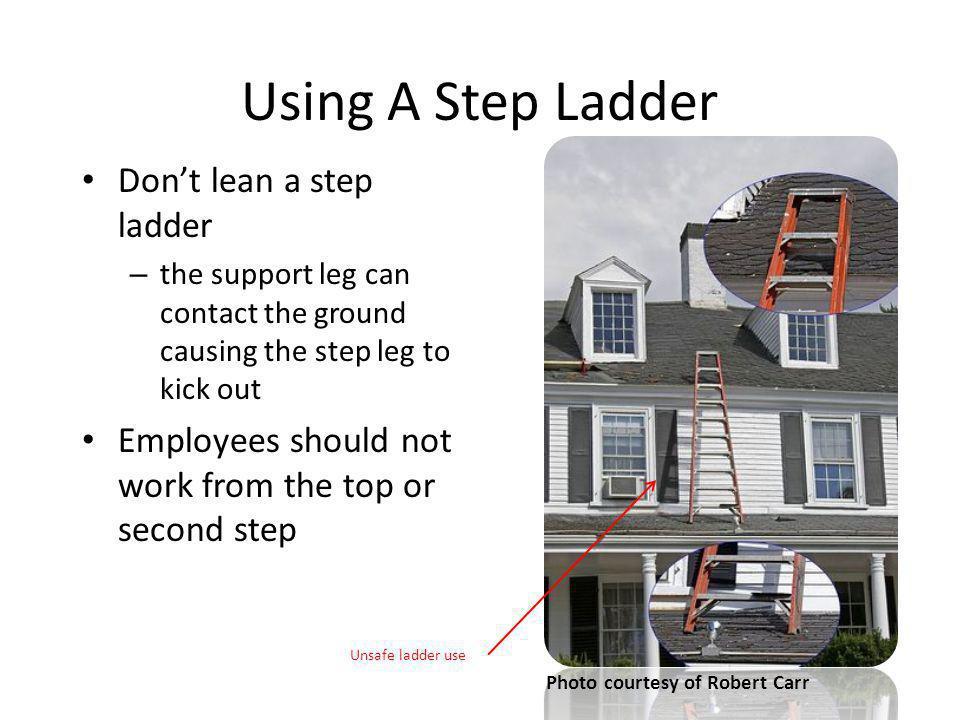 Using A Step Ladder Don't lean a step ladder