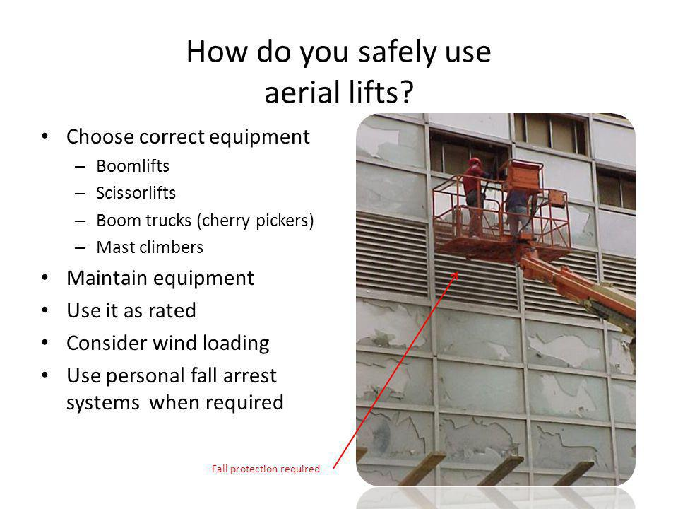 How do you safely use aerial lifts