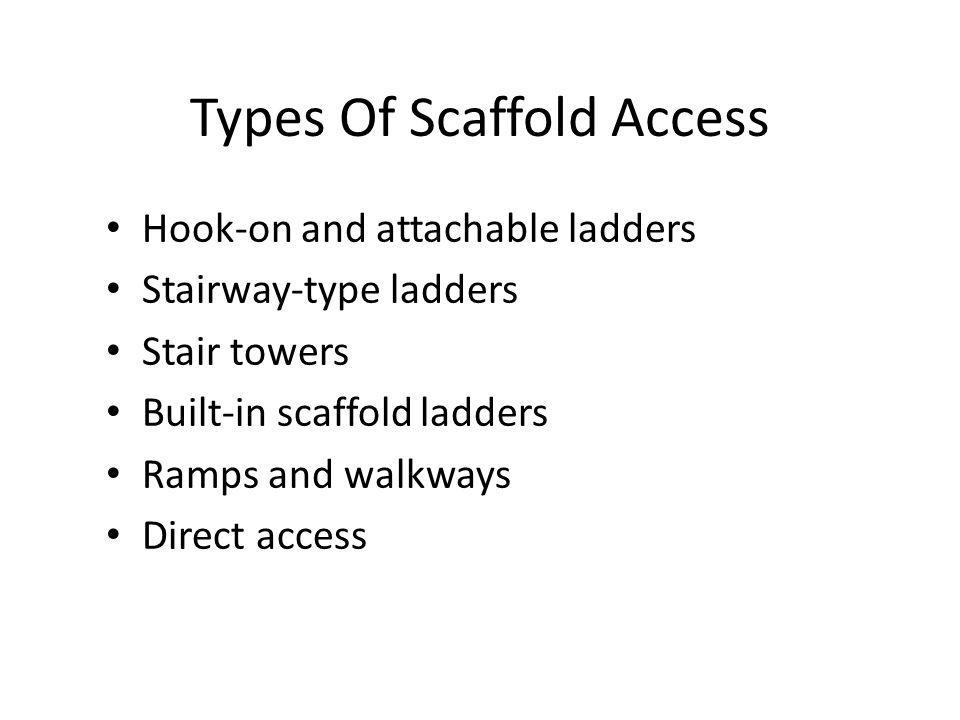 Types Of Scaffold Access
