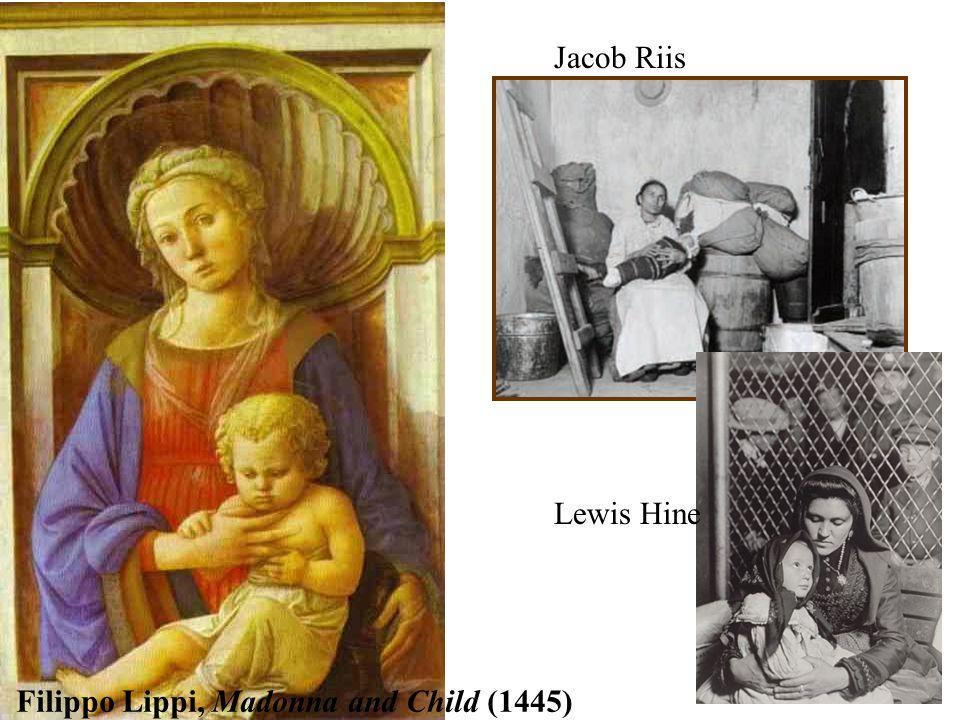 Jacob Riis Lewis Hine Filippo Lippi, Madonna and Child (1445)