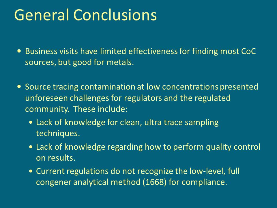 General Conclusions Business visits have limited effectiveness for finding most CoC sources, but good for metals.