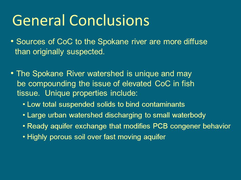 General Conclusions Sources of CoC to the Spokane river are more diffuse. than originally suspected.