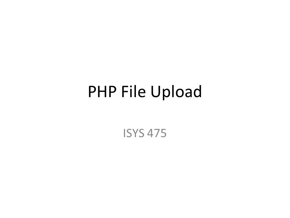 PHP File Upload ISYS 475