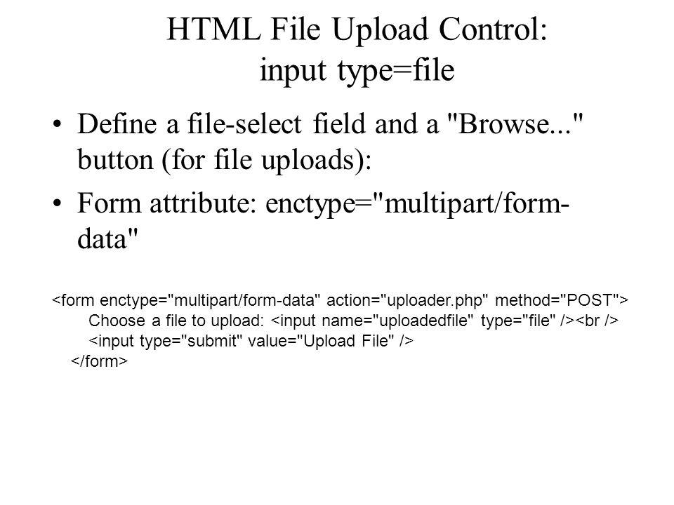 HTML File Upload Control: input type=file