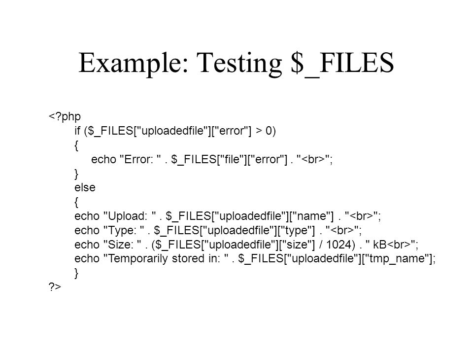 Example: Testing $_FILES