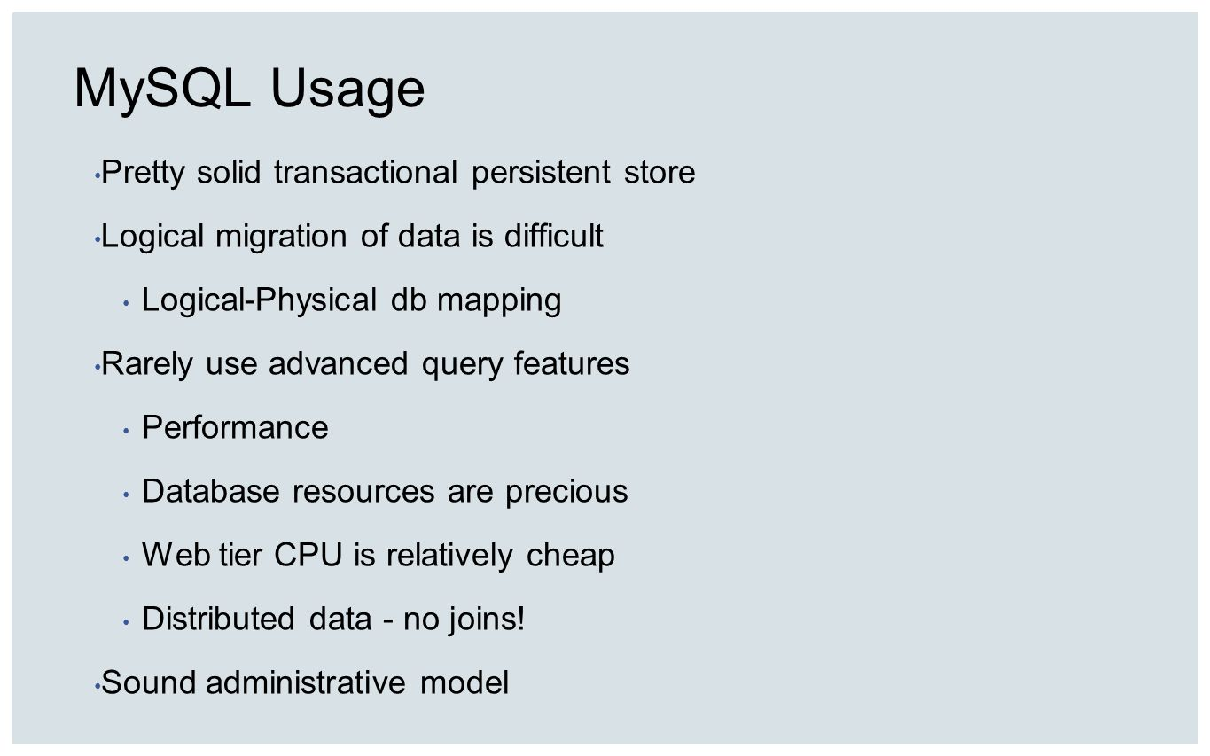 MySQL Usage Pretty solid transactional persistent store