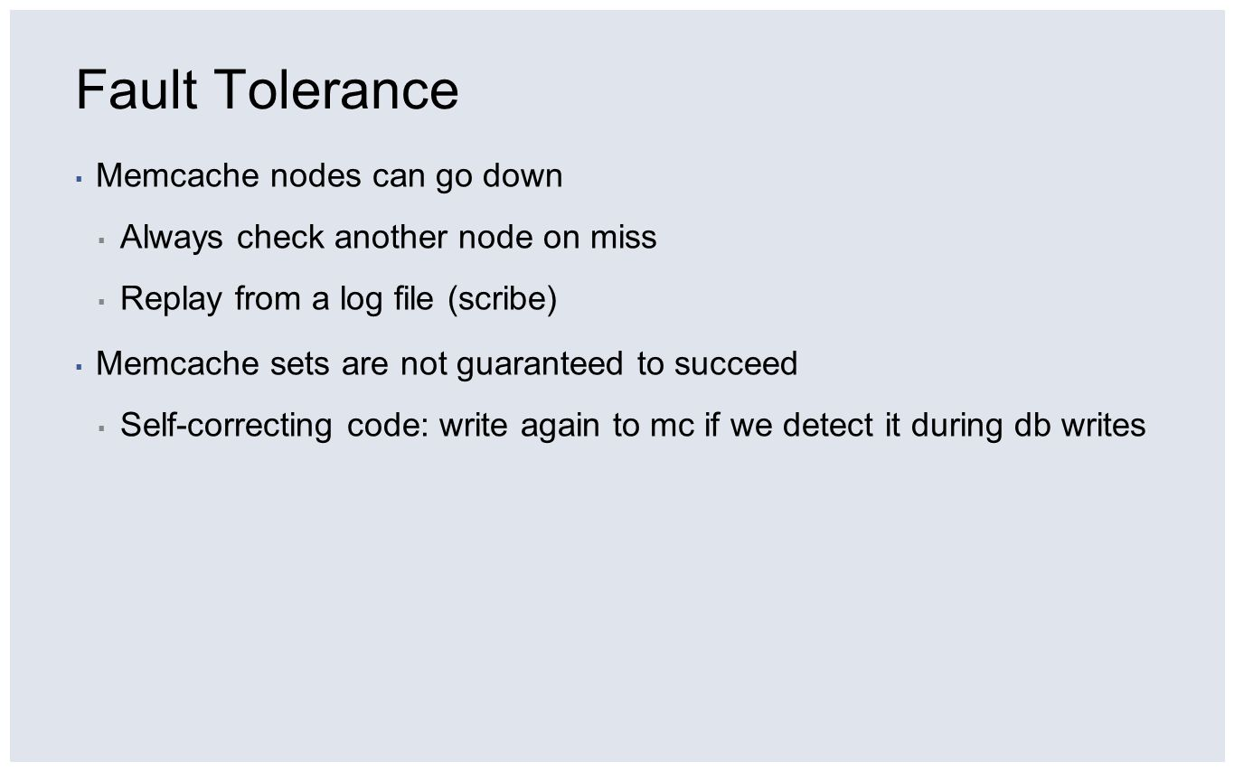 Fault Tolerance Memcache nodes can go down