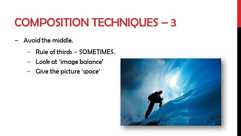 Composition techniques – 3