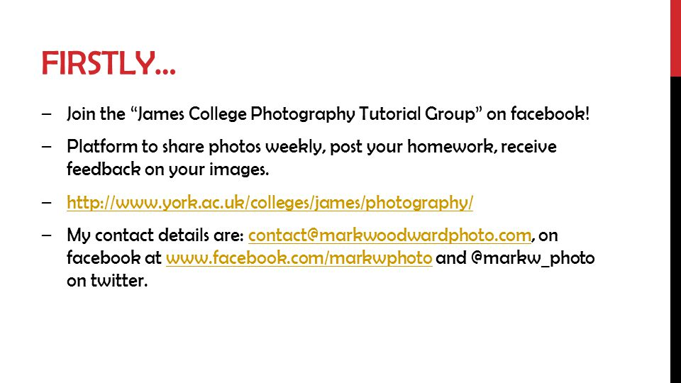 Firstly… Join the James College Photography Tutorial Group on facebook!