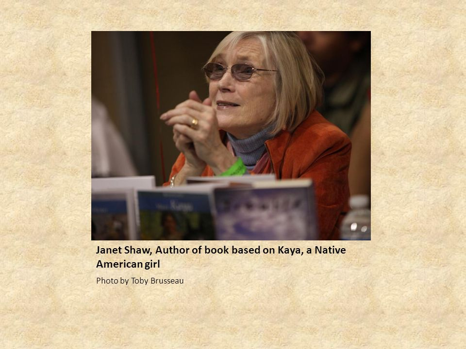 Janet Shaw, Author of book based on Kaya, a Native American girl
