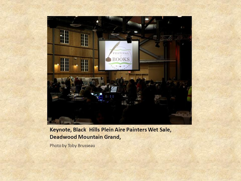 Keynote, Black Hills Plein Aire Painters Wet Sale, Deadwood Mountain Grand,