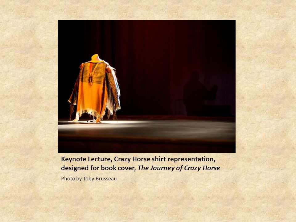 Keynote Lecture, Crazy Horse shirt representation, designed for book cover, The Journey of Crazy Horse