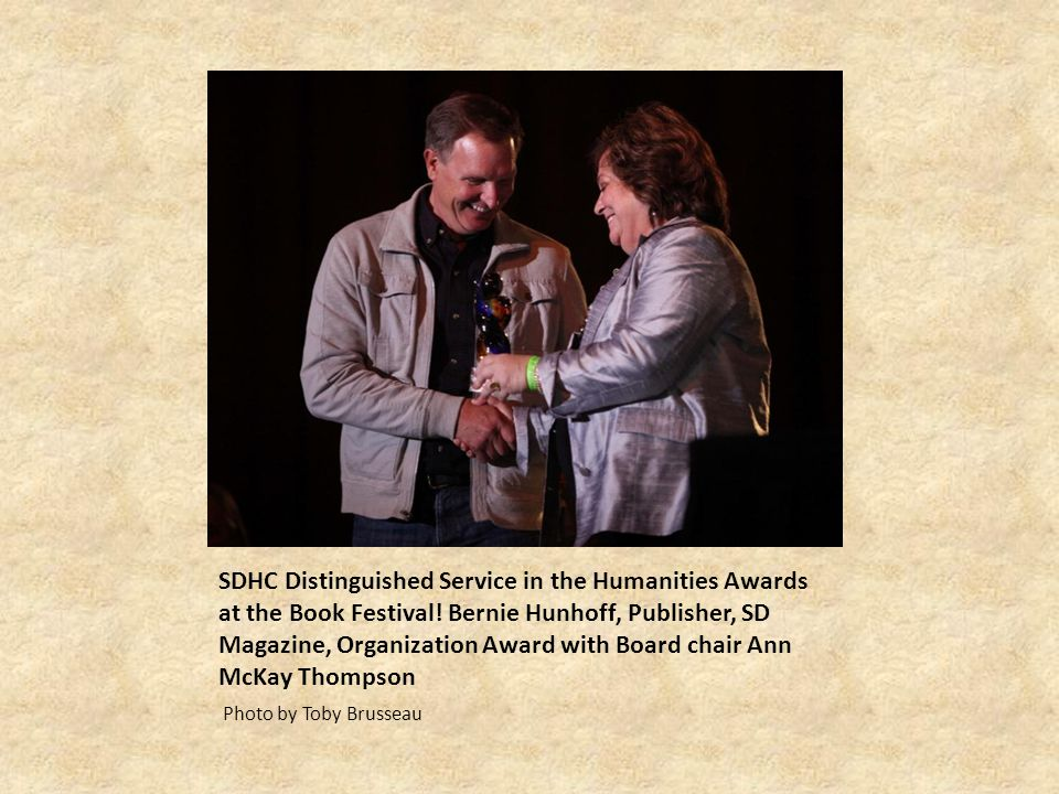 SDHC Distinguished Service in the Humanities Awards at the Book Festival! Bernie Hunhoff, Publisher, SD Magazine, Organization Award with Board chair Ann McKay Thompson