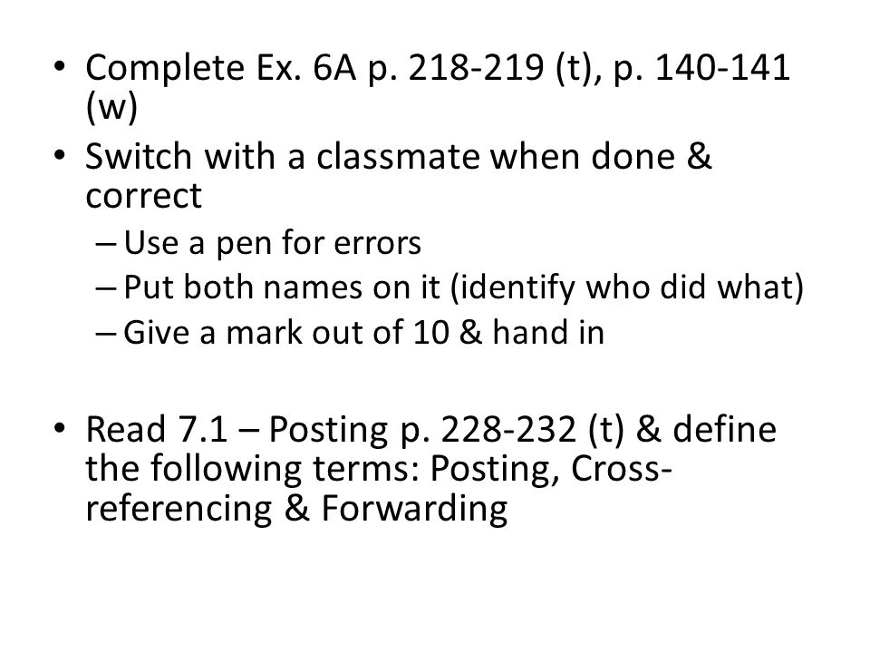 Complete Ex. 6A p. 218-219 (t), p. 140-141 (w)