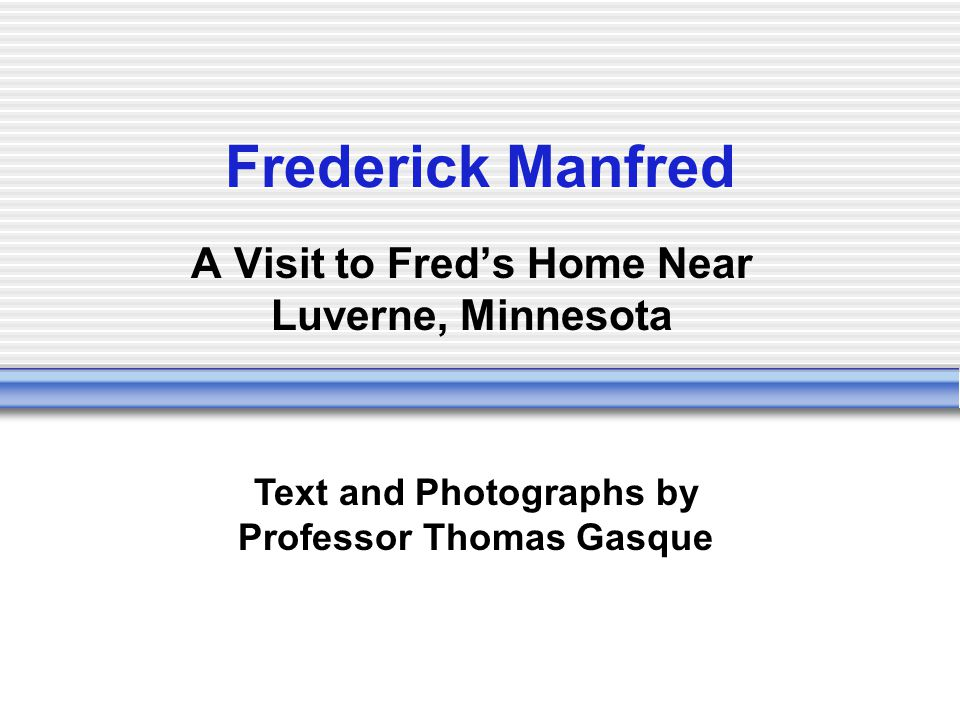A Visit to Fred's Home Near Luverne, Minnesota