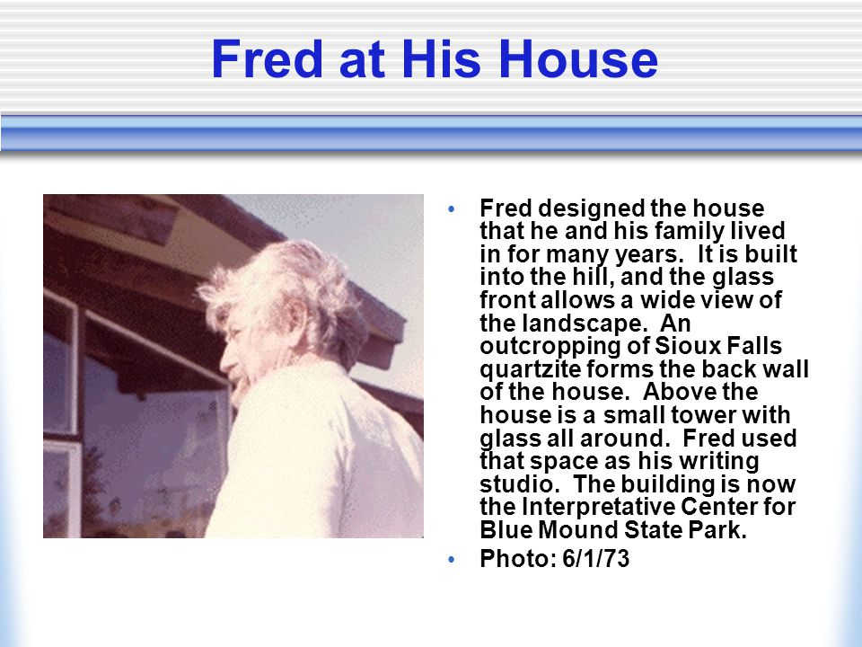 Fred at His House