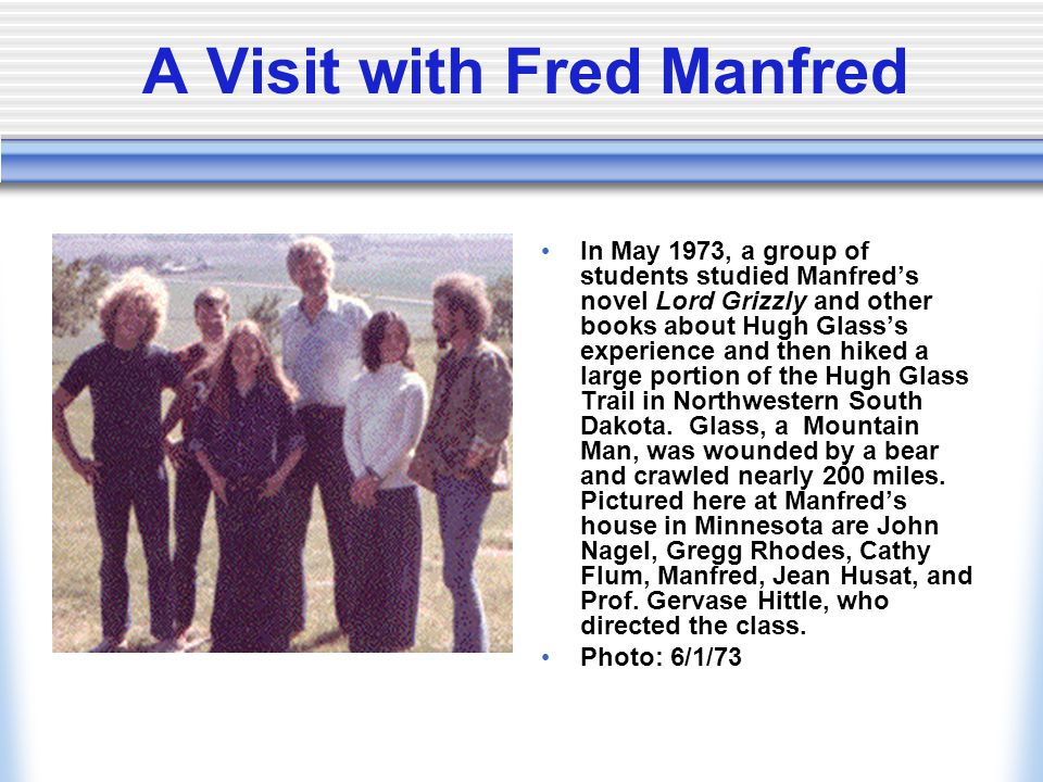 A Visit with Fred Manfred