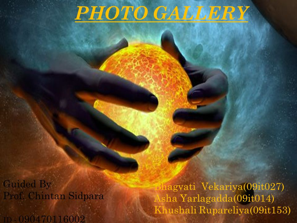 PHOTO GALLERY Guided By Bhagvati Vekariya(09it027)