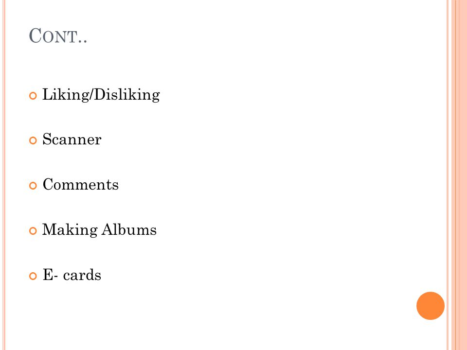 Cont.. Liking/Disliking Scanner Comments Making Albums E- cards