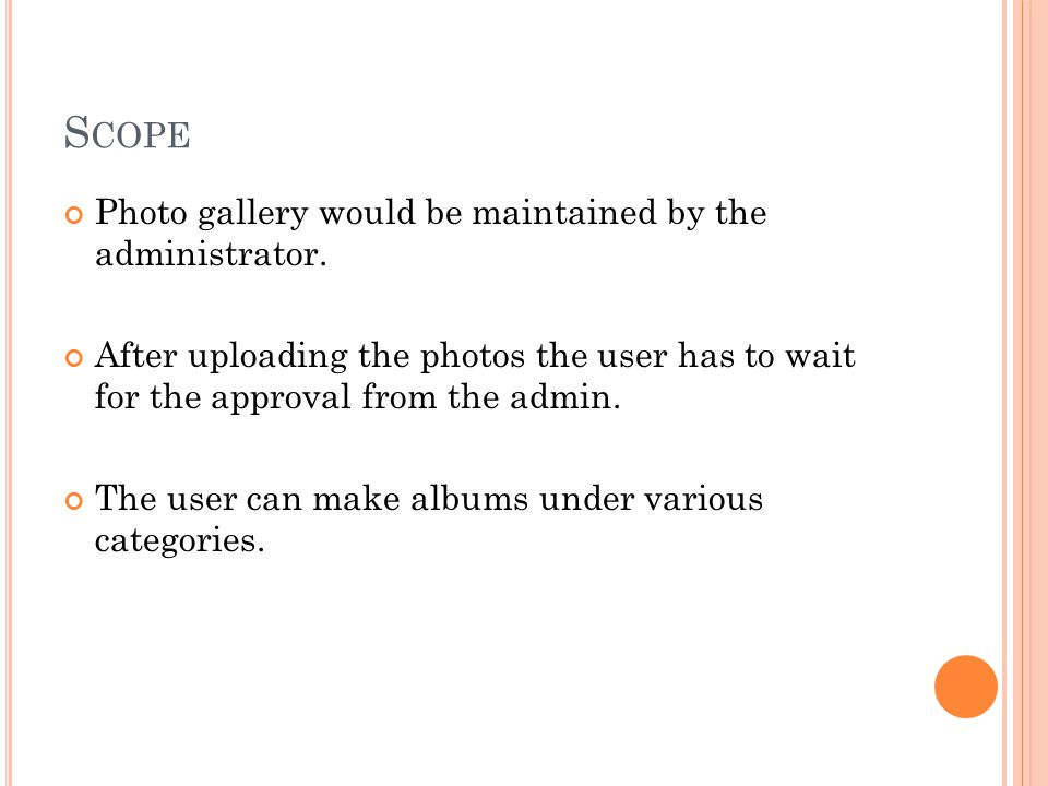 Scope Photo gallery would be maintained by the administrator.