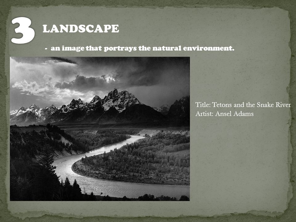 3 LANDSCAPE - an image that portrays the natural environment.