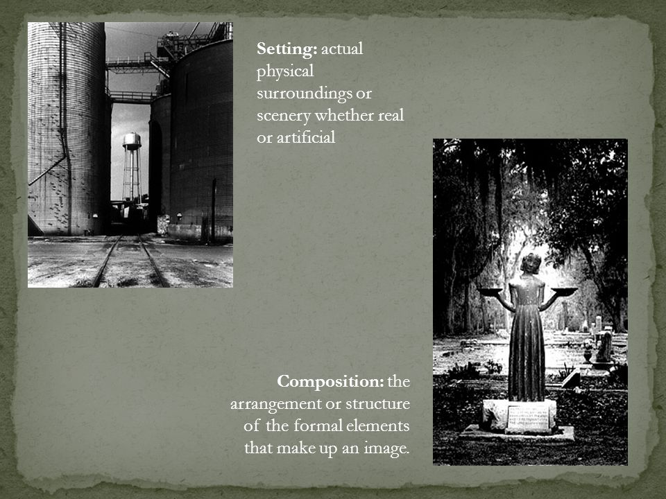 Setting: actual physical surroundings or scenery whether real or artificial
