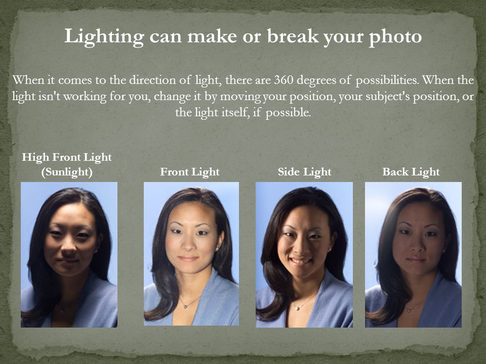 Lighting can make or break your photo High Front Light (Sunlight)