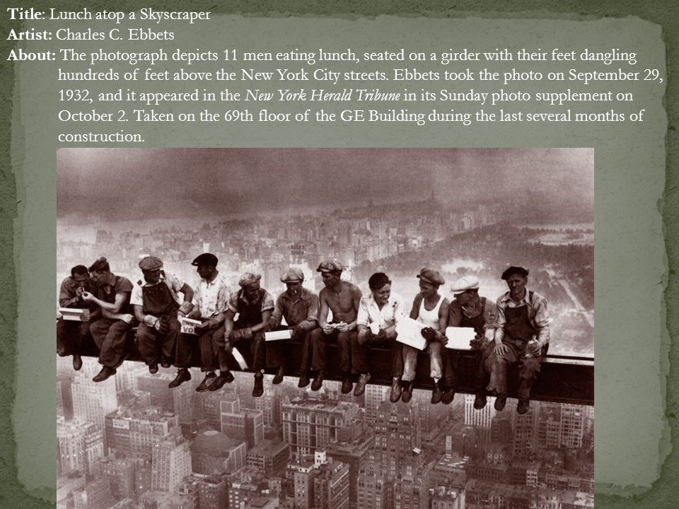 Title: Lunch atop a Skyscraper Artist: Charles C. Ebbets
