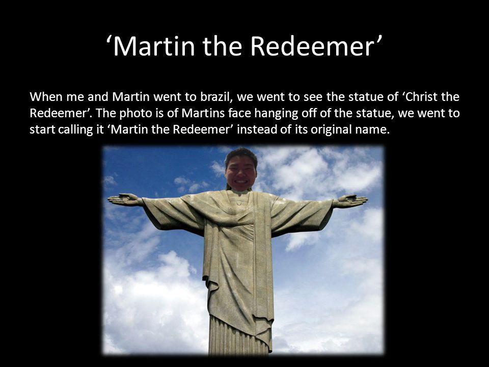 'Martin the Redeemer'