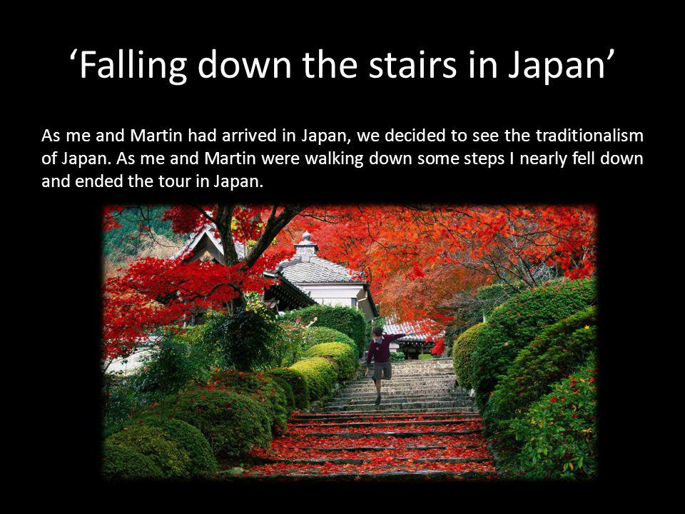 'Falling down the stairs in Japan'