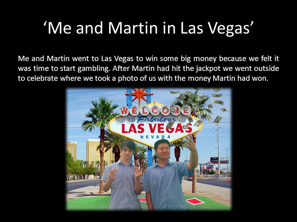 'Me and Martin in Las Vegas'