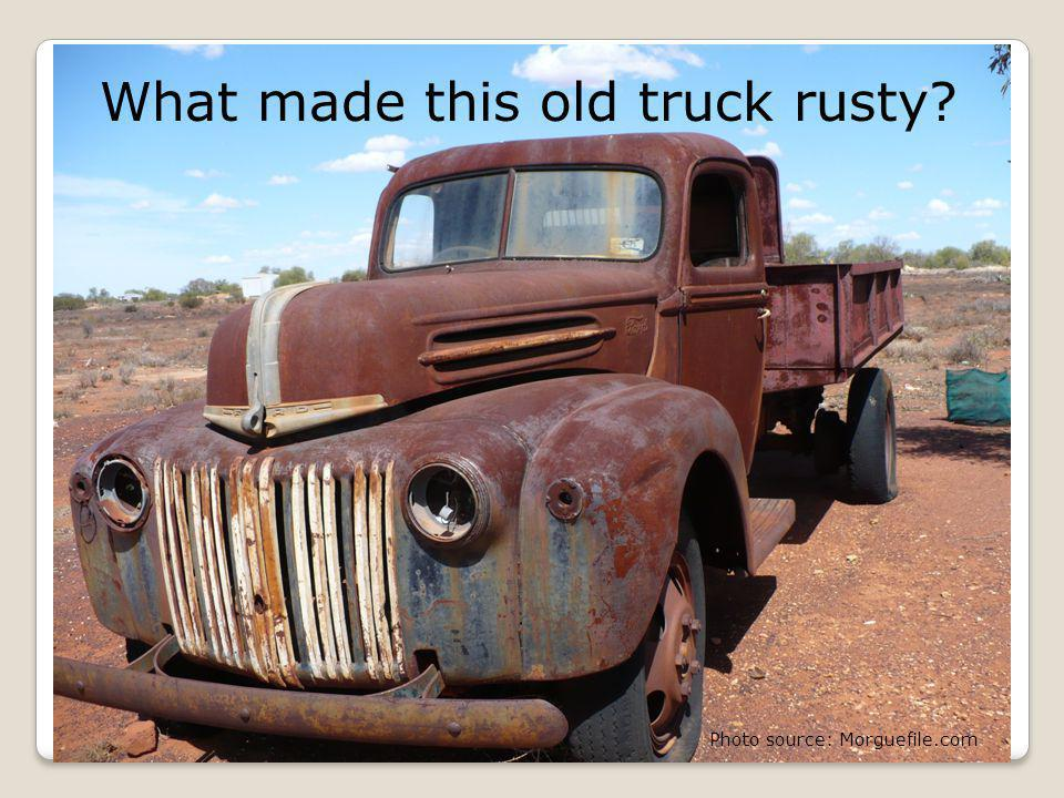What made this old truck rusty