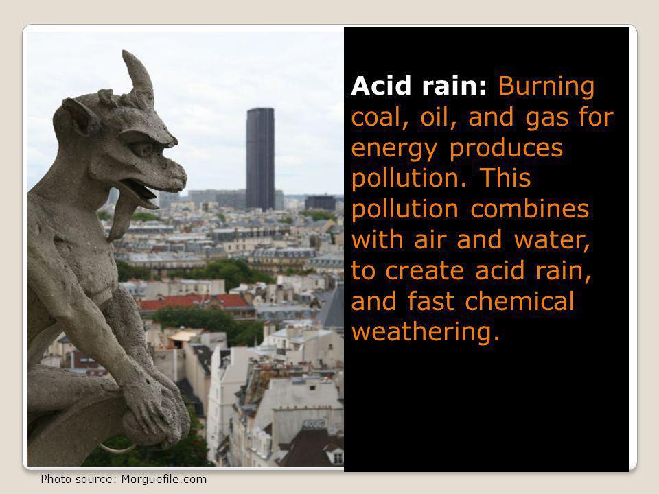 Acid rain: Burning coal, oil, and gas for energy produces pollution