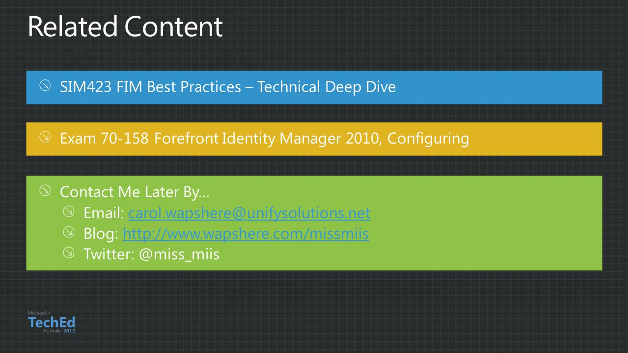 Related Content SIM423 FIM Best Practices – Technical Deep Dive