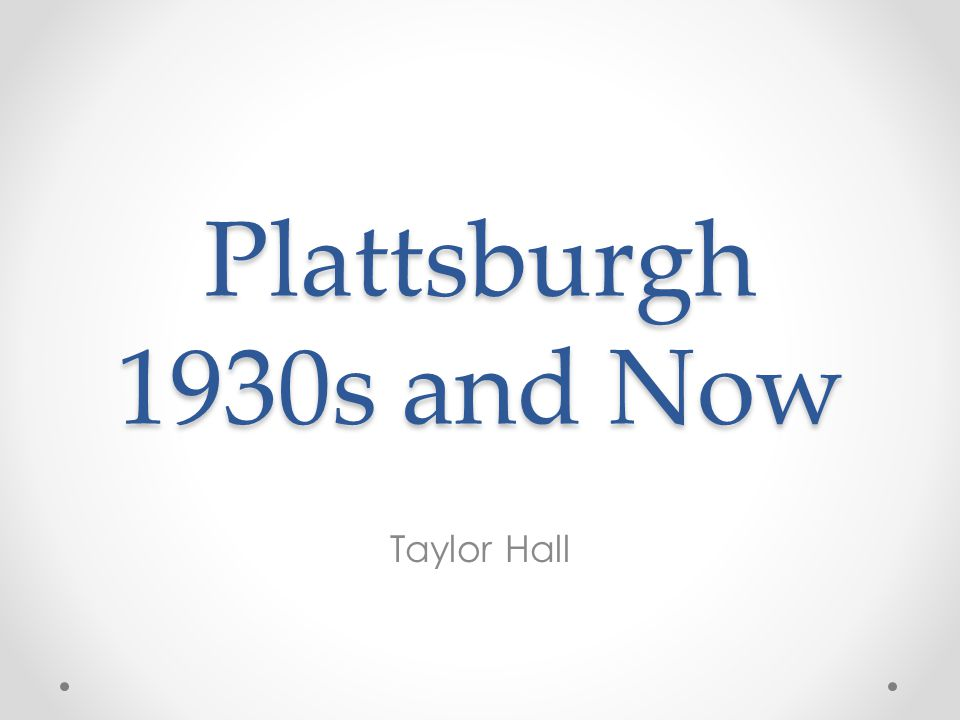 Plattsburgh 1930s and Now Taylor Hall