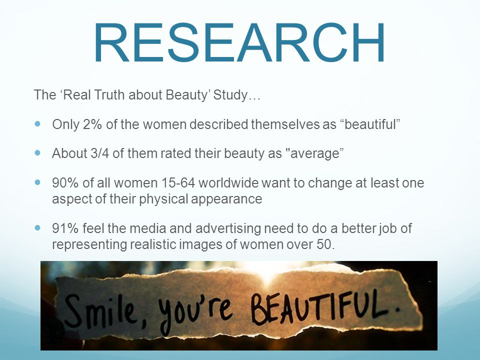 RESEARCH The 'Real Truth about Beauty' Study…