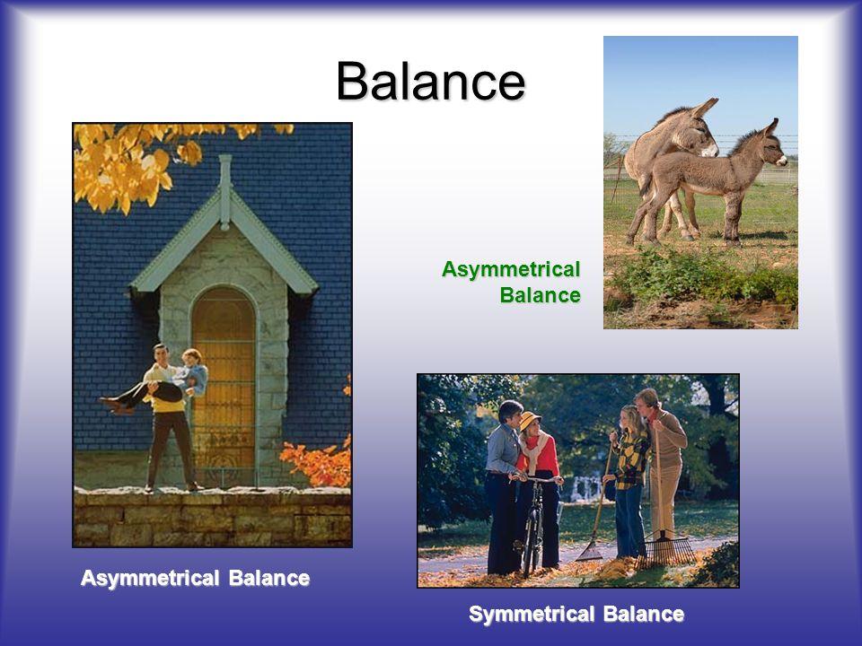 Balance Asymmetrical Balance Asymmetrical Balance Symmetrical Balance