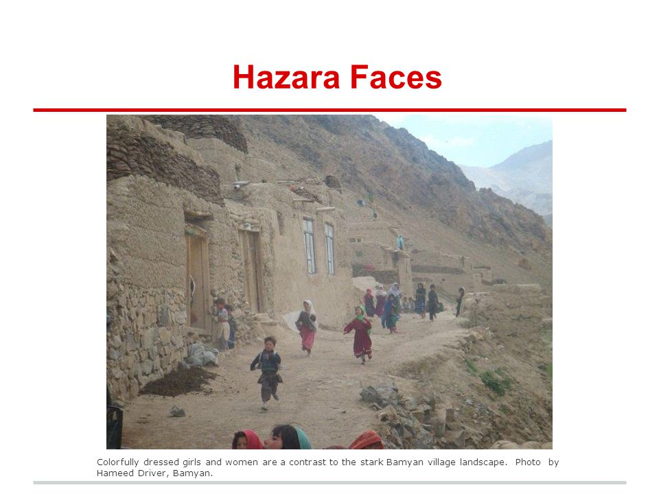 Hazara Faces Colorfully dressed girls and women are a contrast to the stark Bamyan village landscape.