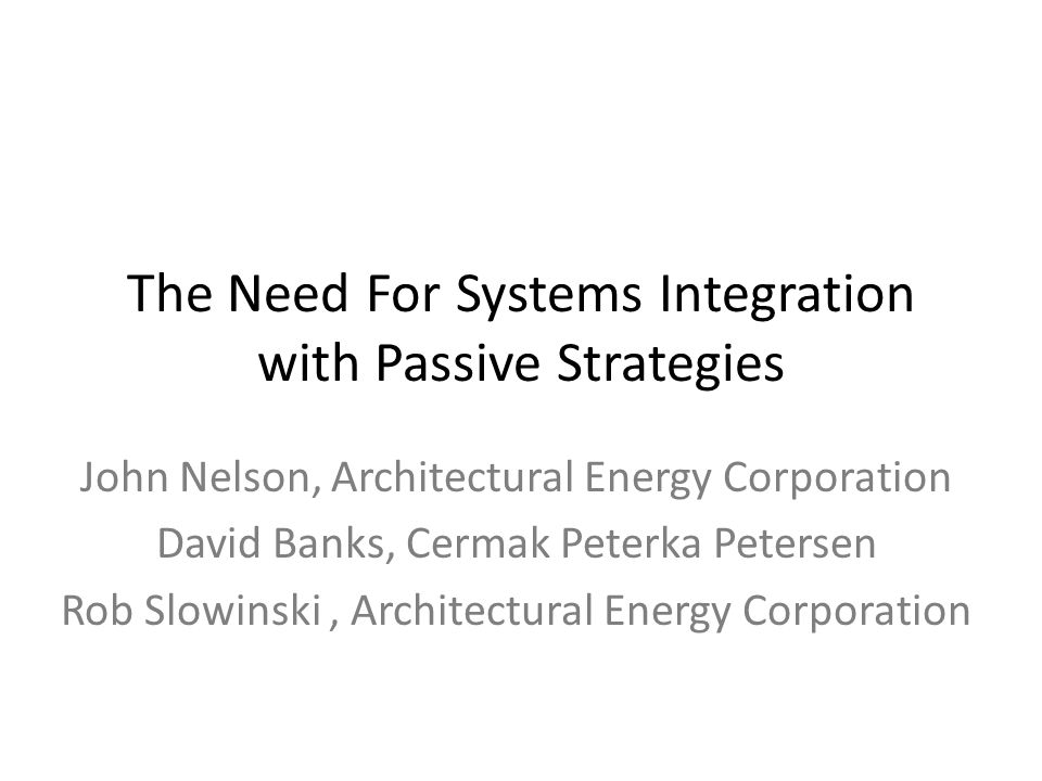 The Need For Systems Integration with Passive Strategies
