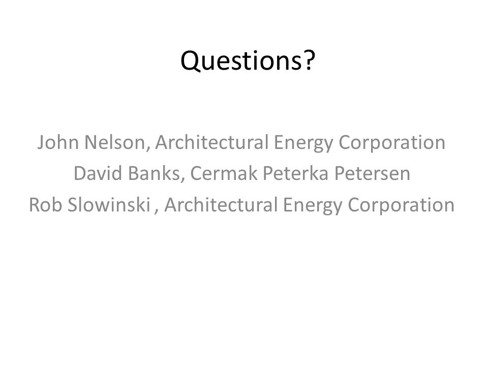 Questions John Nelson, Architectural Energy Corporation