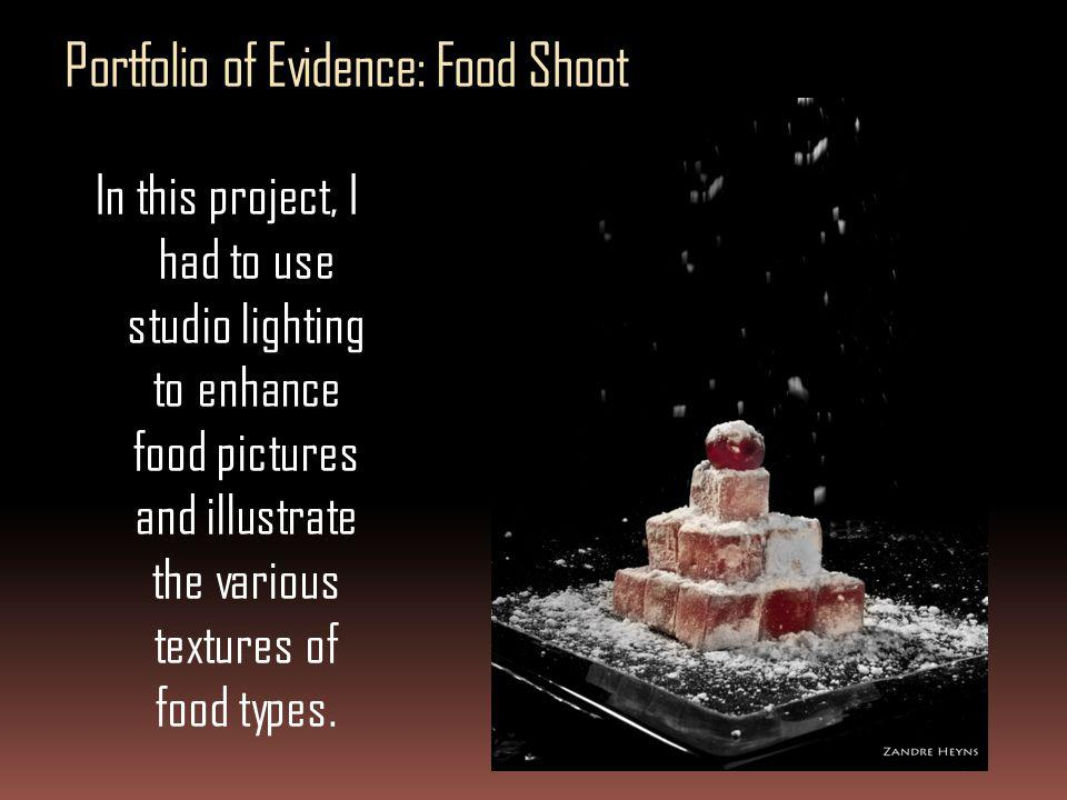 Portfolio of Evidence: Food Shoot