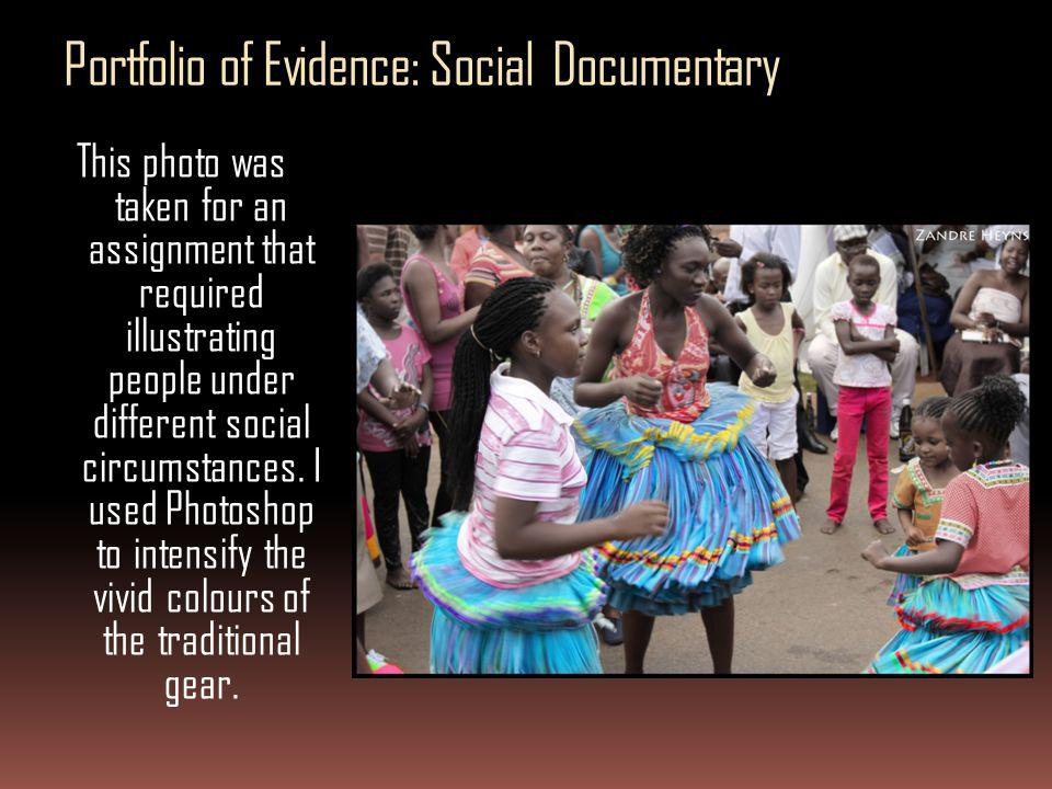 Portfolio of Evidence: Social Documentary
