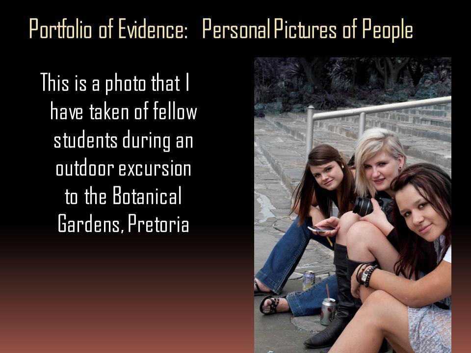 Portfolio of Evidence: Personal Pictures of People