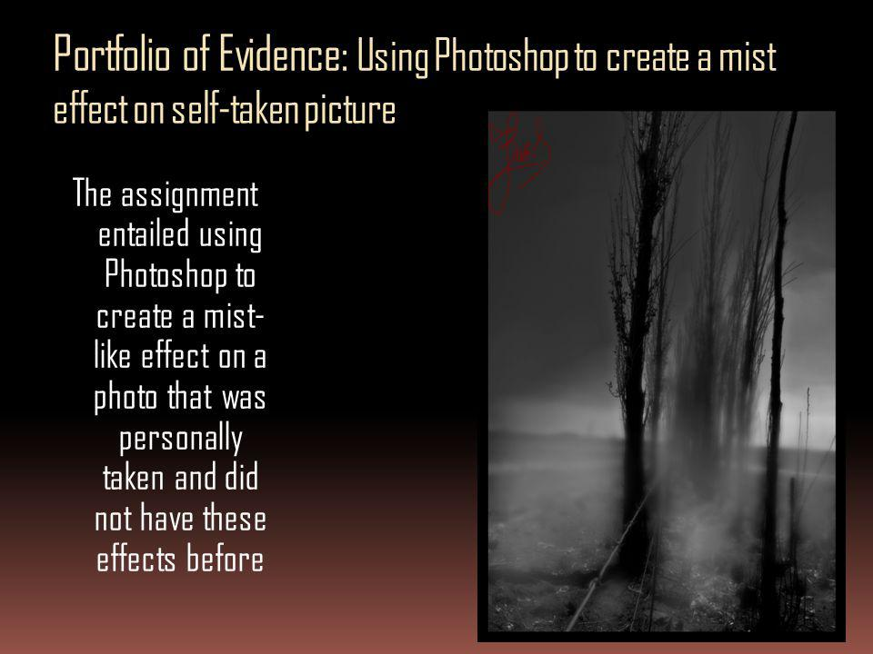 Portfolio of Evidence: Using Photoshop to create a mist effect on self-taken picture